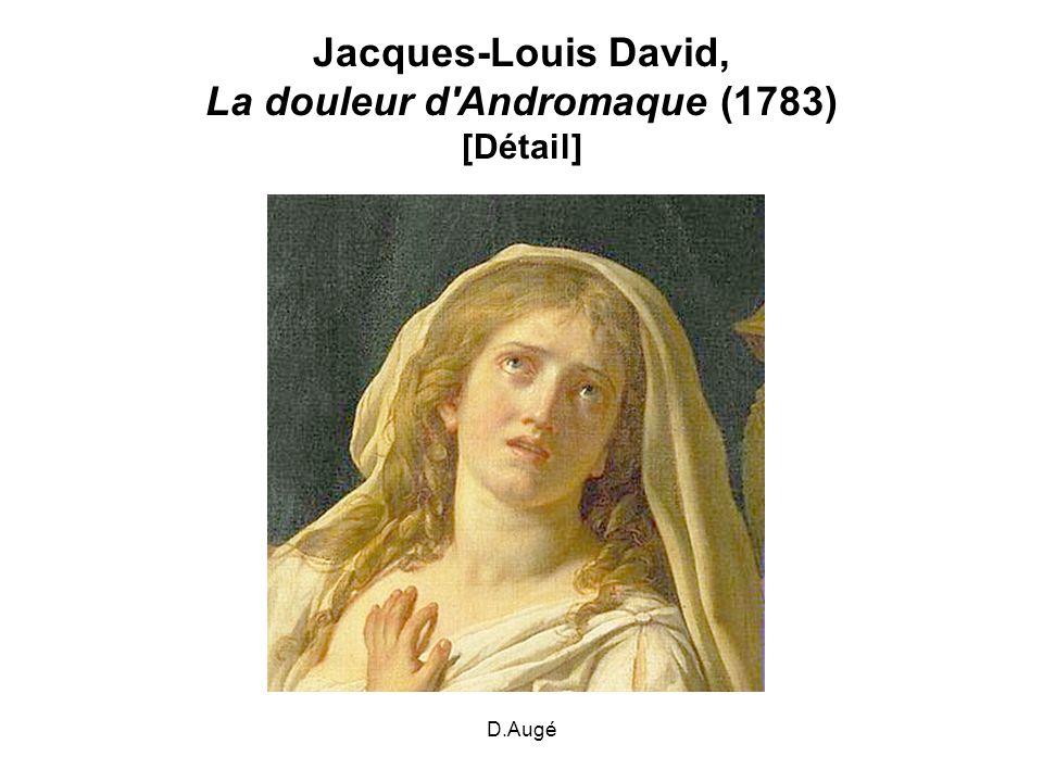 Jacques-Louis David, La douleur d Andromaque (1783) [Détail]